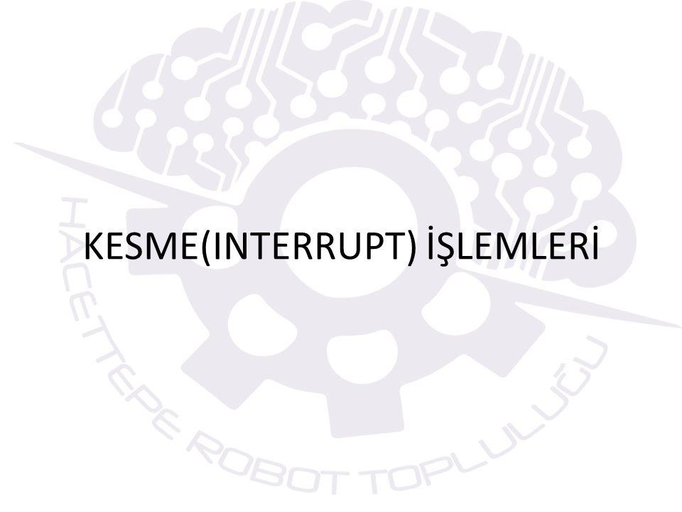 KESME(INTERRUPT) İŞLEMLERİ