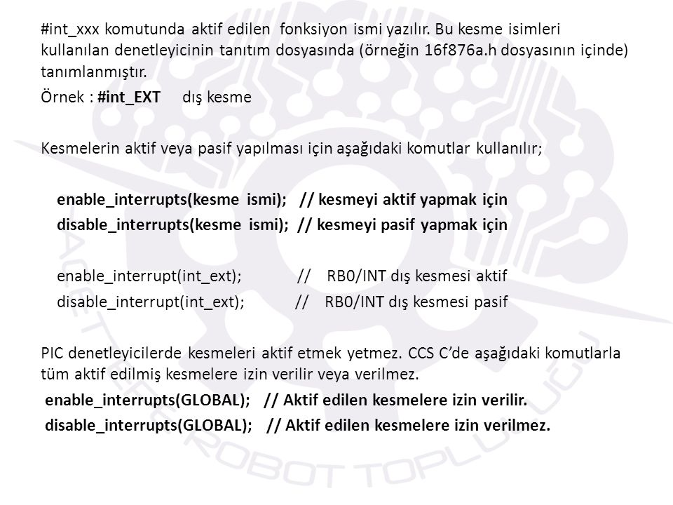 #int_xxx komutunda aktif edilen fonksiyon ismi yazılır