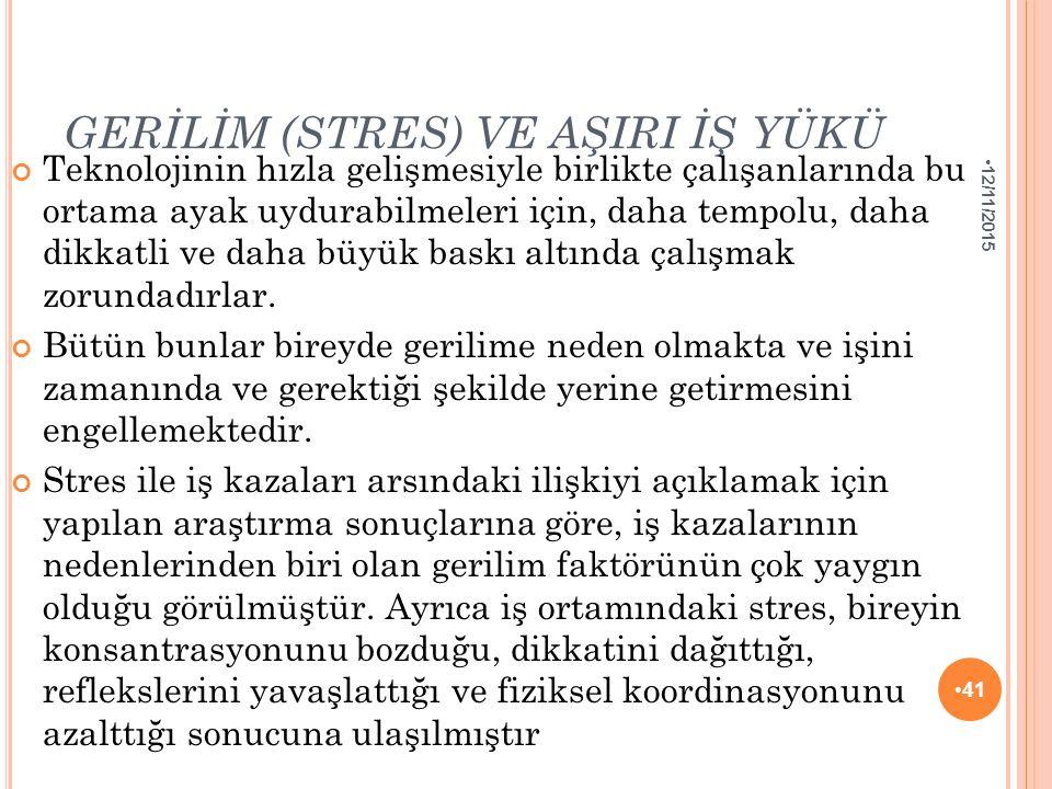 GERİLİM (STRES) VE AŞIRI İŞ YÜKÜ