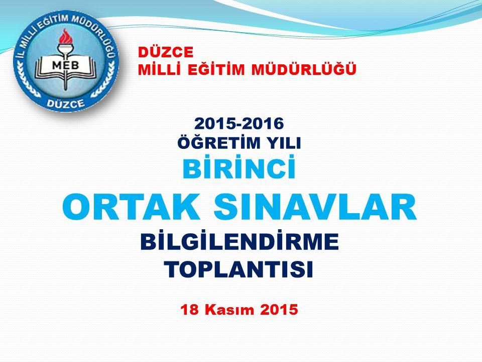 ORTAK SINAVLAR BİRİNCİ BİLGİLENDİRME TOPLANTISI 2015-2016 ÖĞRETİM YILI
