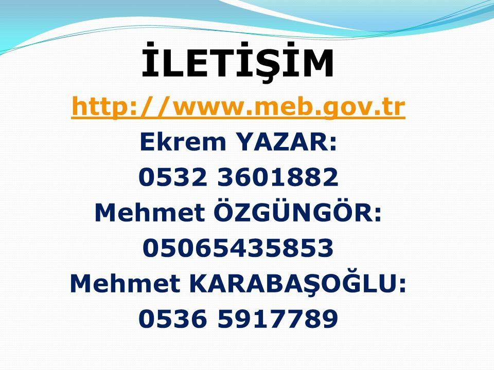 İLETİŞİM http://www.meb.gov.tr Ekrem YAZAR: 0532 3601882