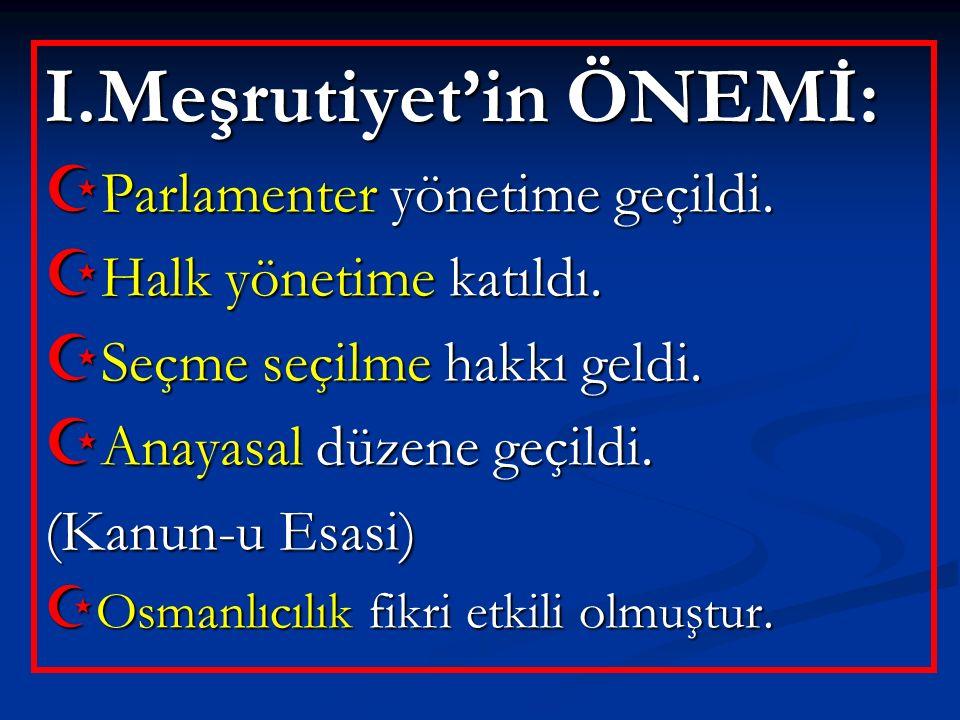I.Meşrutiyet'in ÖNEMİ: