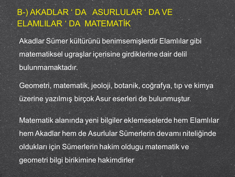 B-) AKADLAR ' DA ASURLULAR ' DA VE ELAMLILAR ' DA MATEMATİK