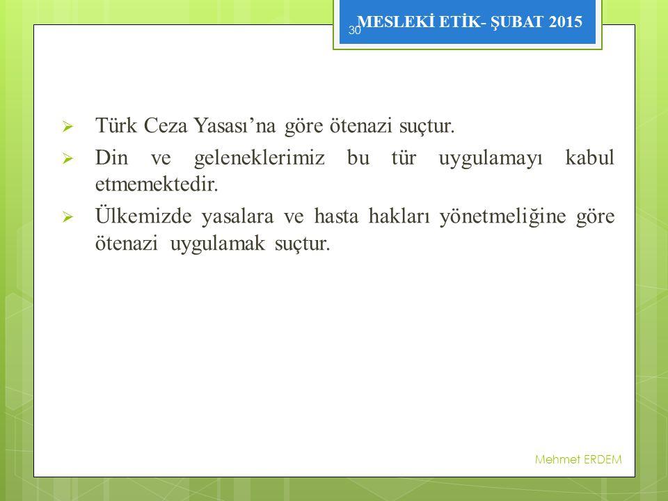 Türk Ceza Yasası'na göre ötenazi suçtur.