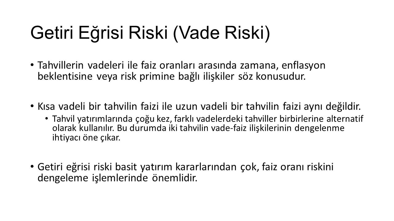 Getiri Eğrisi Riski (Vade Riski)