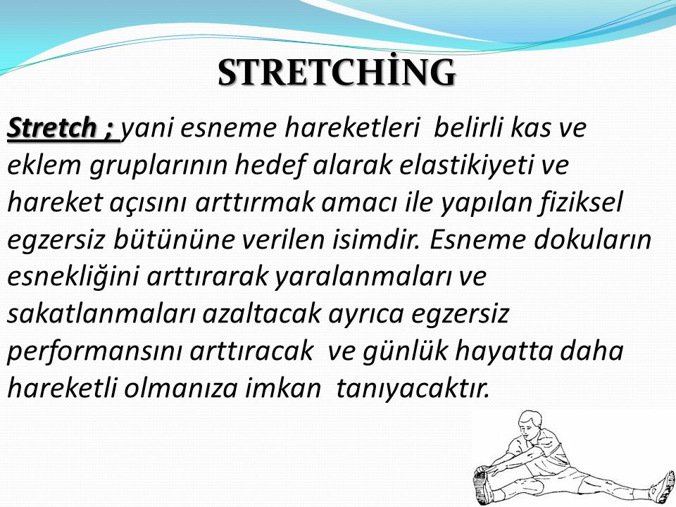 STRETCHİNG