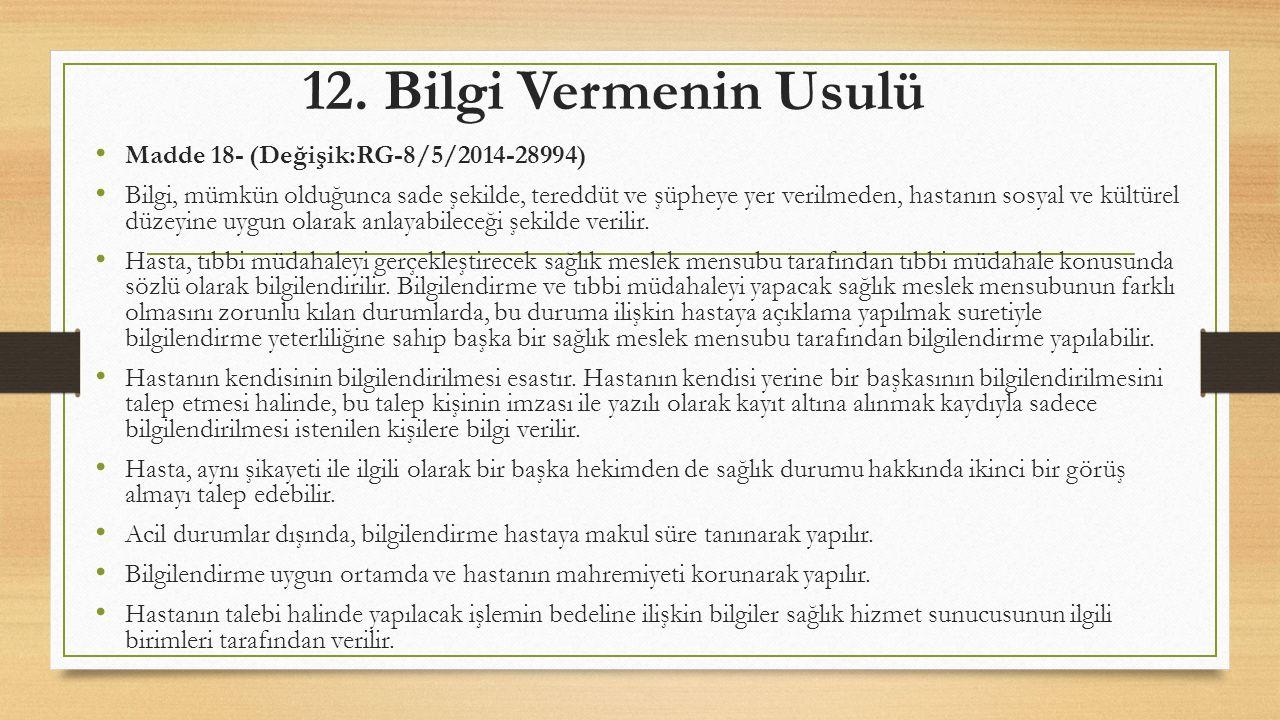 12. Bilgi Vermenin Usulü Madde 18- (Değişik:RG-8/5/2014-28994)