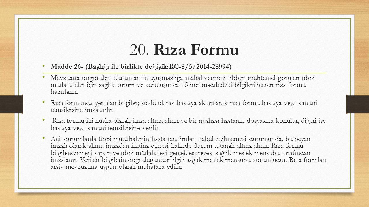 20. Rıza Formu Madde 26- (Başlığı ile birlikte değişik:RG-8/5/2014-28994)