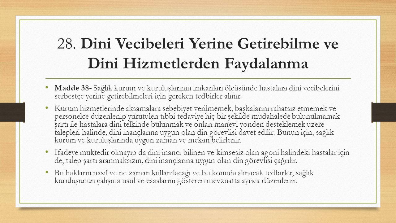 28. Dini Vecibeleri Yerine Getirebilme ve Dini Hizmetlerden Faydalanma