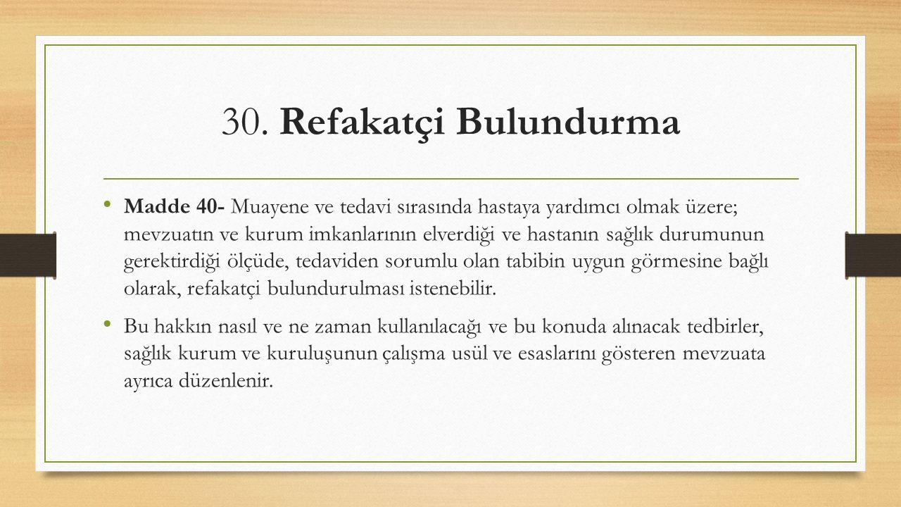 30. Refakatçi Bulundurma