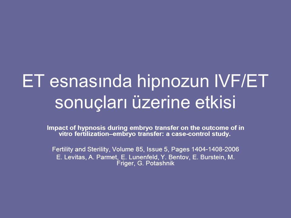ET esnasında hipnozun IVF/ET sonuçları üzerine etkisi