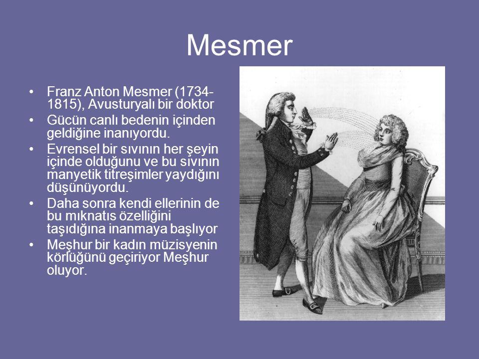 Mesmer Franz Anton Mesmer (1734-1815), Avusturyalı bir doktor
