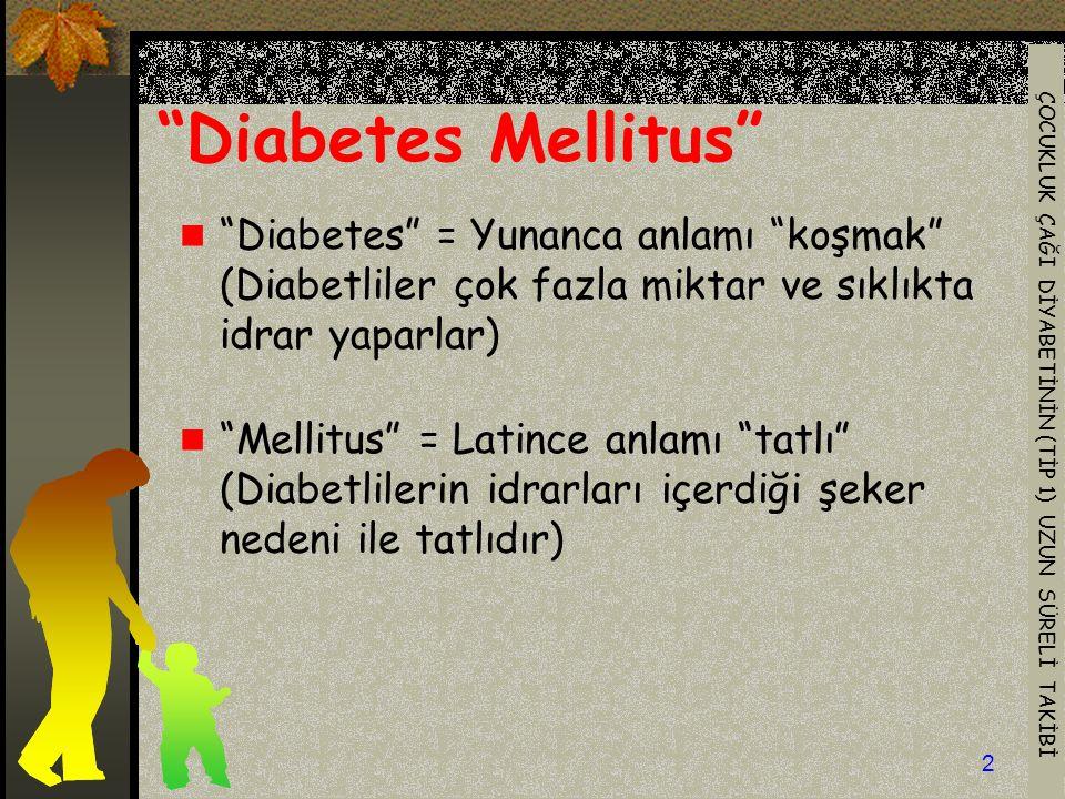 Diabetes Mellitus Diabetes = Yunanca anlamı koşmak (Diabetliler çok fazla miktar ve sıklıkta idrar yaparlar)