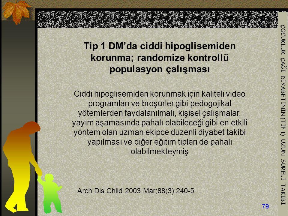 Tip 1 DM'da ciddi hipoglisemiden korunma; randomize kontrollü populasyon çalışması