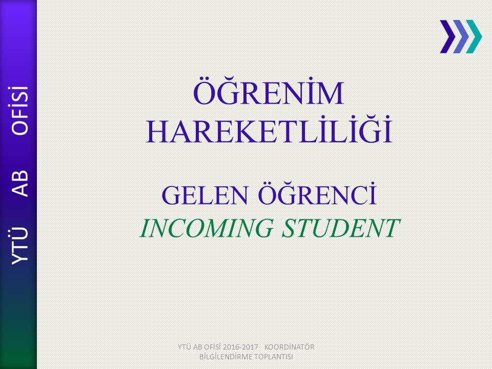 GELEN ÖĞRENCİ INCOMING STUDENT