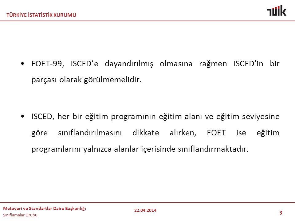 FOET-99, ISCED'e dayandırılmış olmasına rağmen ISCED'in bir parçası olarak görülmemelidir.
