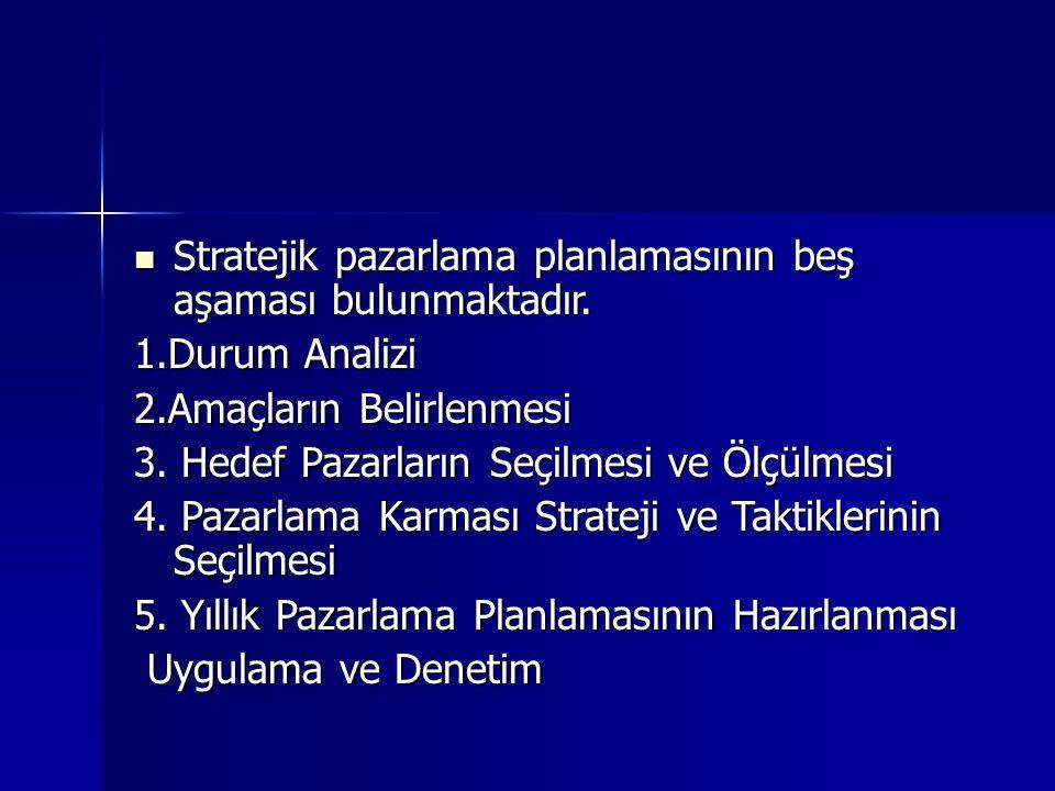 Stratejik pazarlama planlamasının beş aşaması bulunmaktadır.