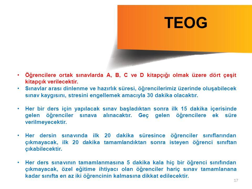 TEOG Öğrencilere ortak sınavlarda A, B, C ve D kitapçığı olmak üzere dört çeşit kitapçık verilecektir.