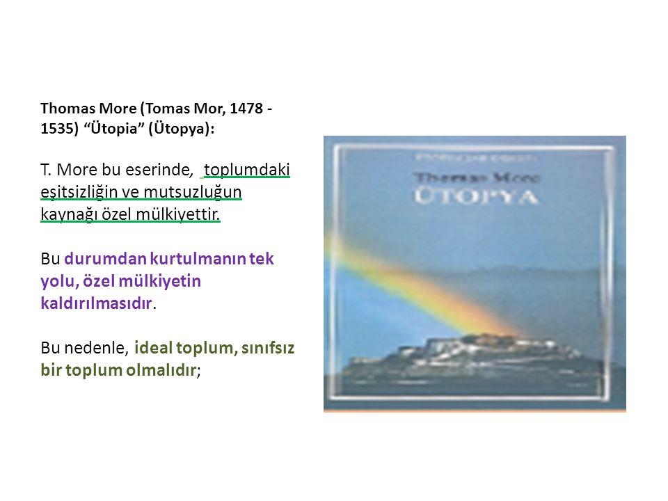 Thomas More (Tomas Mor, 1478 - 1535) Ütopia (Ütopya): T