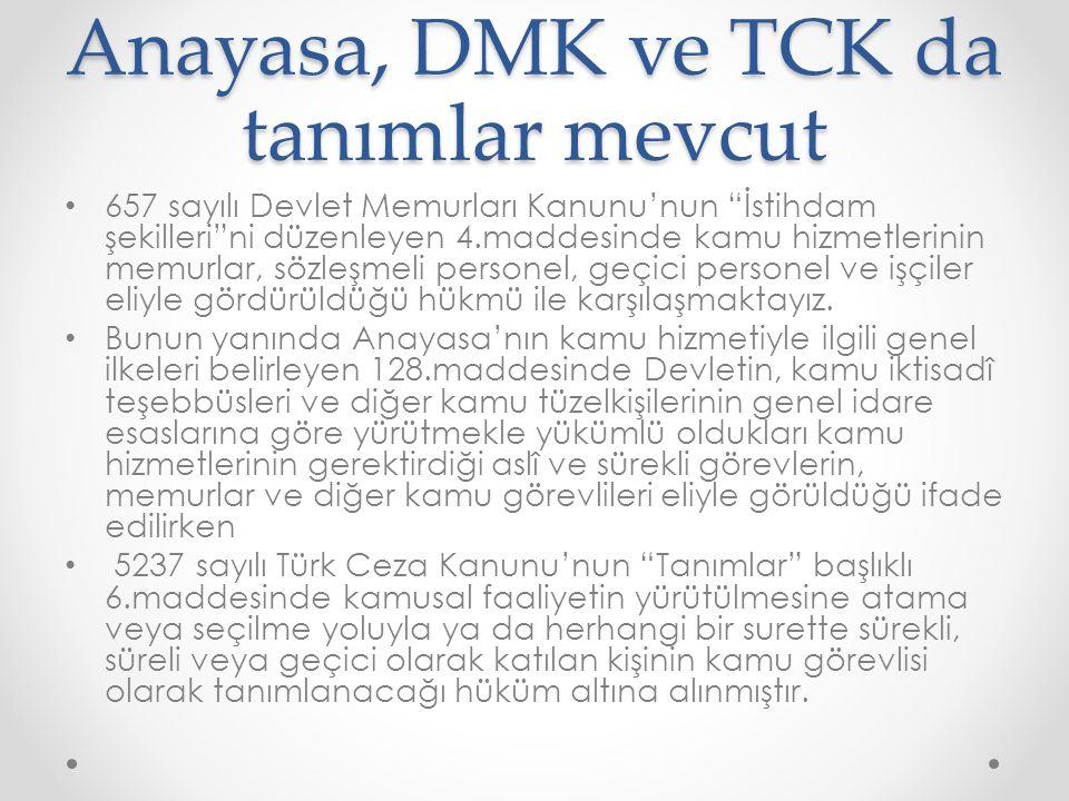 Anayasa, DMK ve TCK da tanımlar mevcut