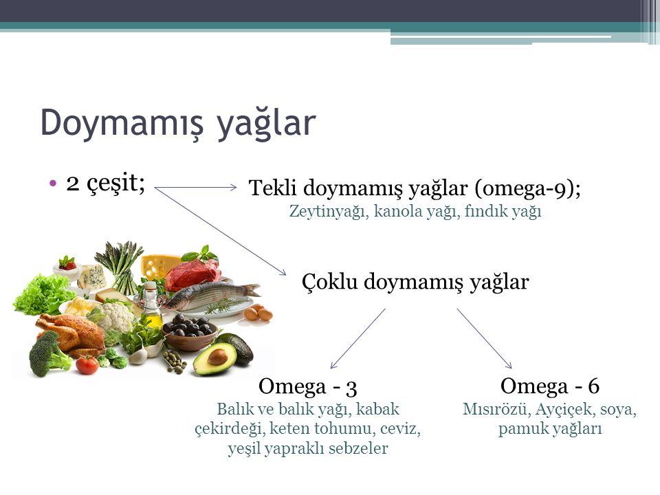 Doymamış yağlar 2 çeşit; Tekli doymamış yağlar (omega-9);