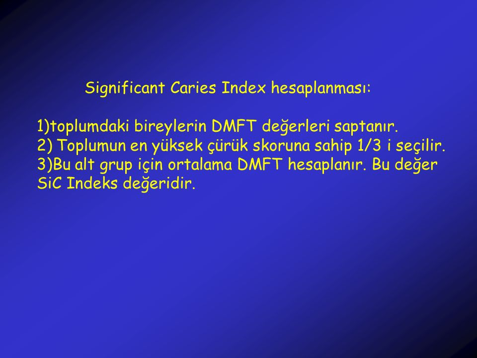Significant Caries Index hesaplanması: