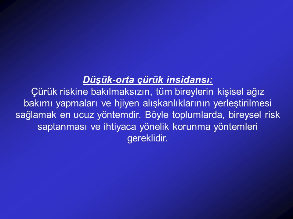 Düşük-orta çürük insidansı: