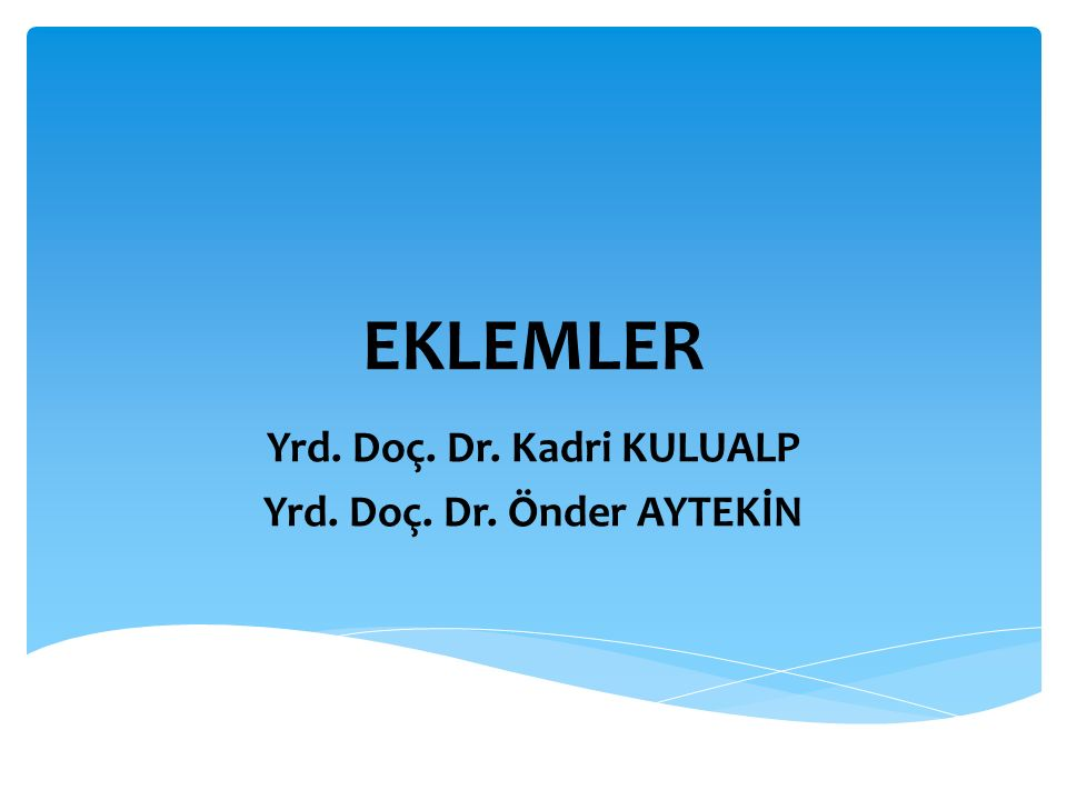 Yrd. Doç. Dr. Kadri KULUALP Yrd. Doç. Dr. Önder AYTEKİN