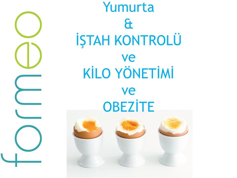 Yumurta & İŞTAH KONTROLÜ ve KİLO YÖNETİMİ ve OBEZİTE