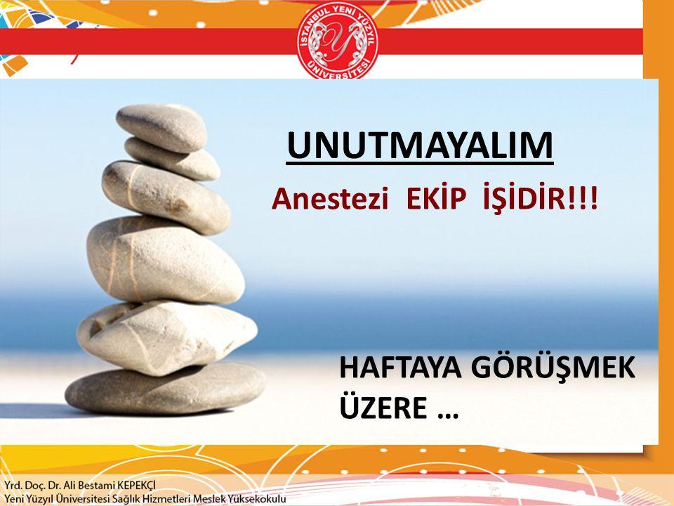 UNUTMAYALIM Anestezi EKİP İŞİDİR!!! HAFTAYA GÖRÜŞMEK ÜZERE …