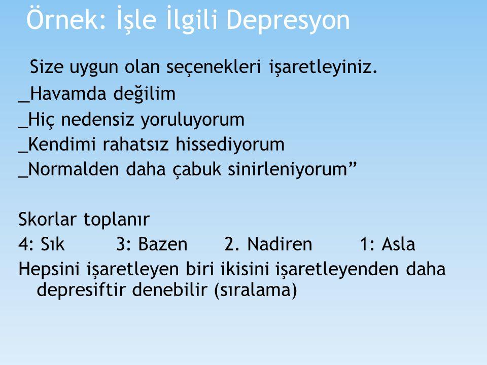 Örnek: İşle İlgili Depresyon