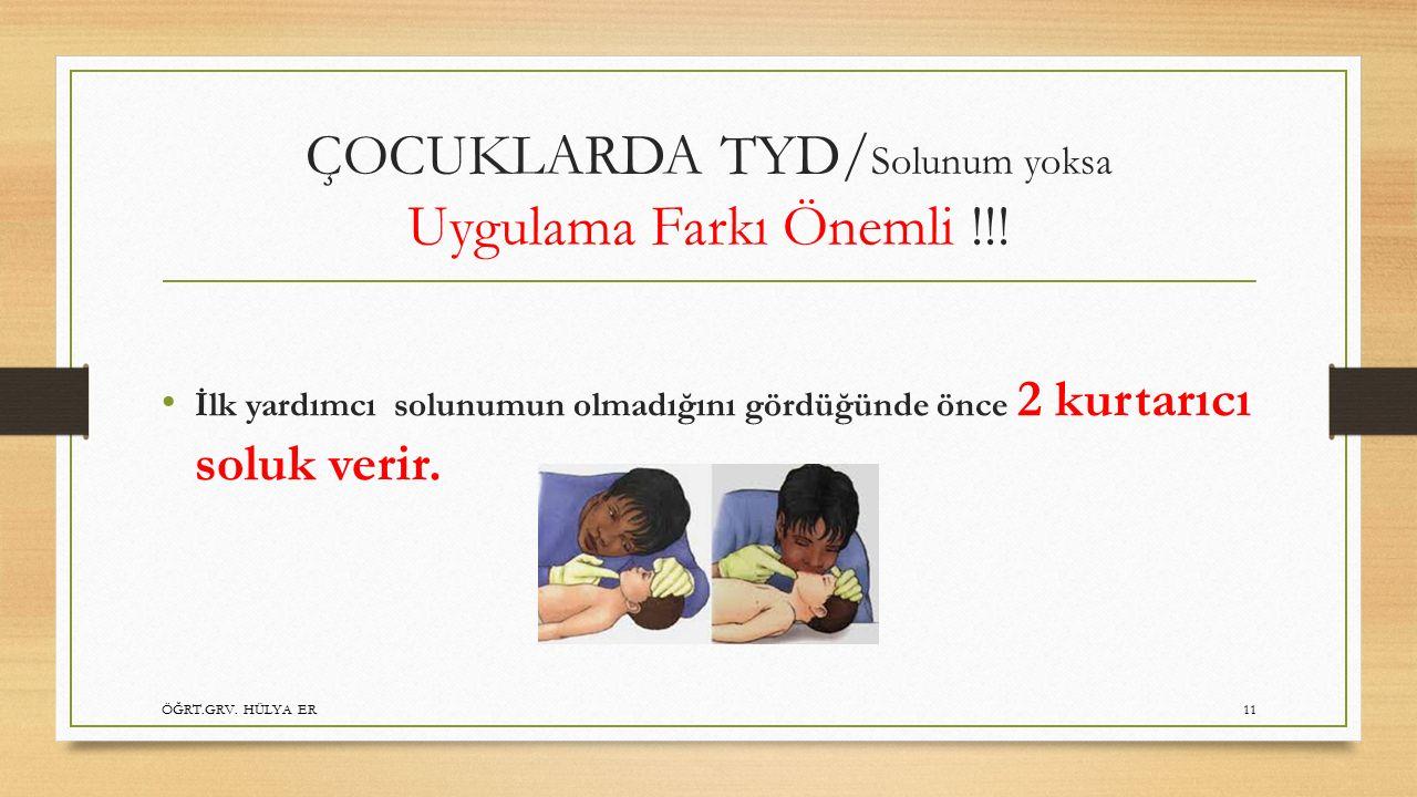 ÇOCUKLARDA TYD/Solunum yoksa Uygulama Farkı Önemli !!!