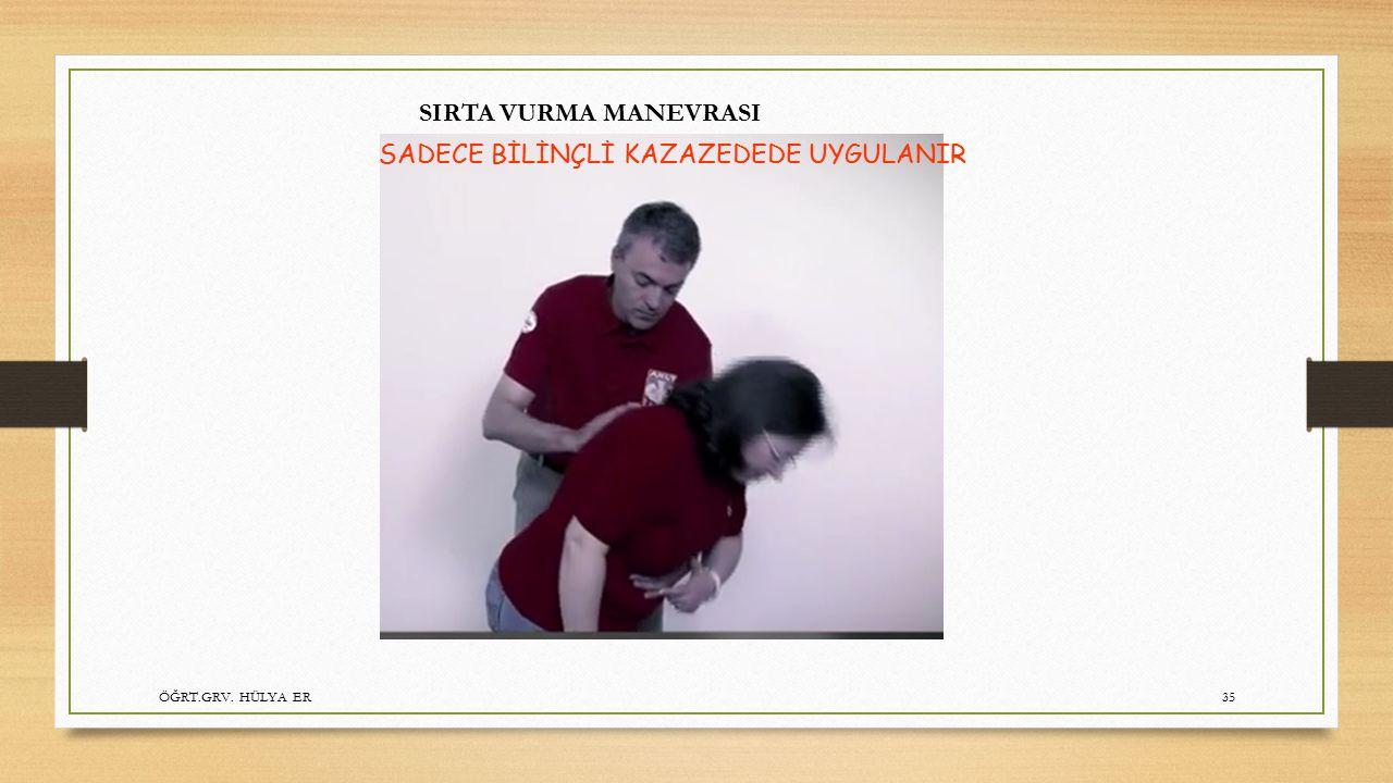 SADECE BİLİNÇLİ KAZAZEDEDE UYGULANIR