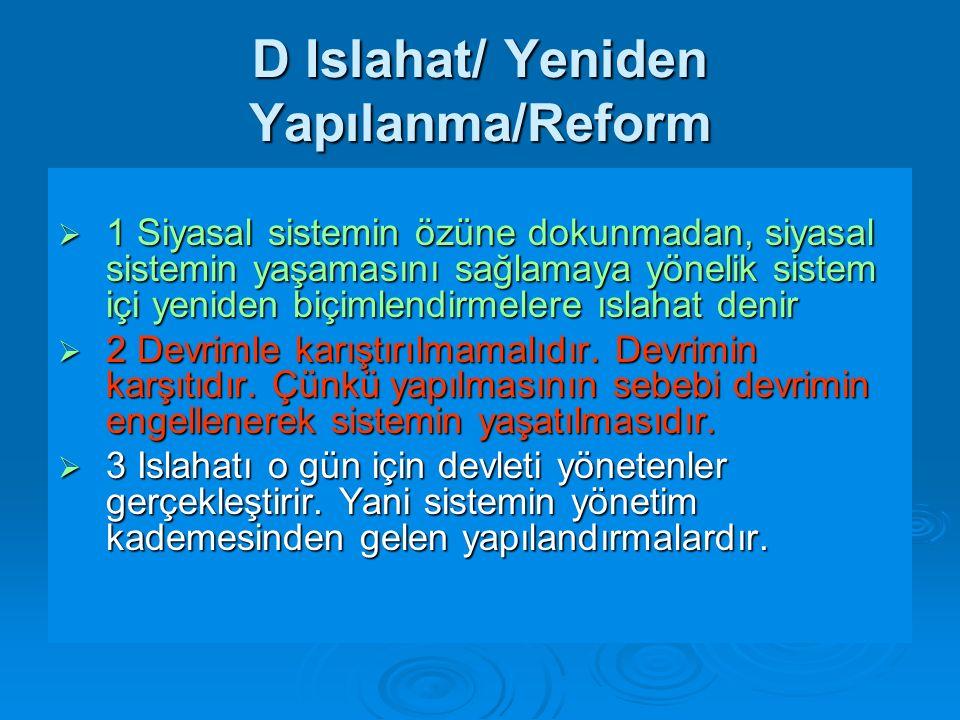 D Islahat/ Yeniden Yapılanma/Reform
