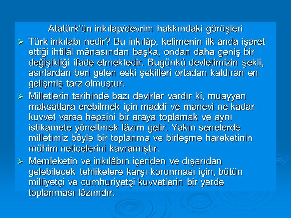 Atatürk'ün inkılap/devrim hakkındaki görüşleri