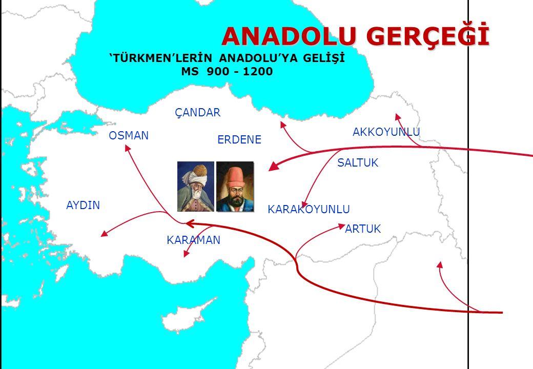 'TÜRKMEN'LERİN ANADOLU'YA GELİŞİ