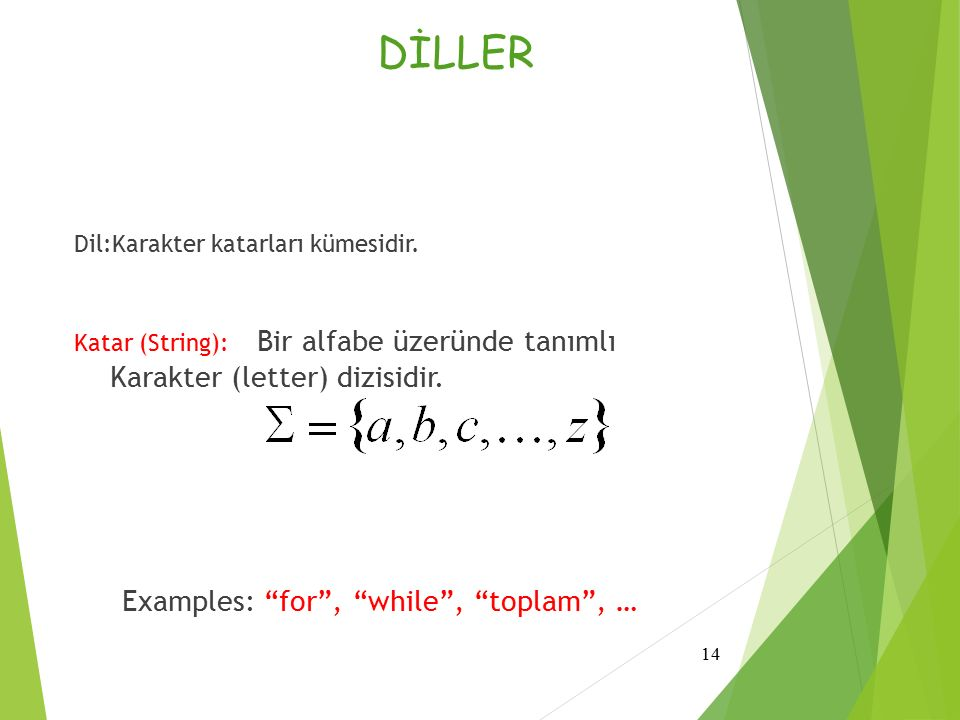DİLLER Examples: for , while , toplam , …