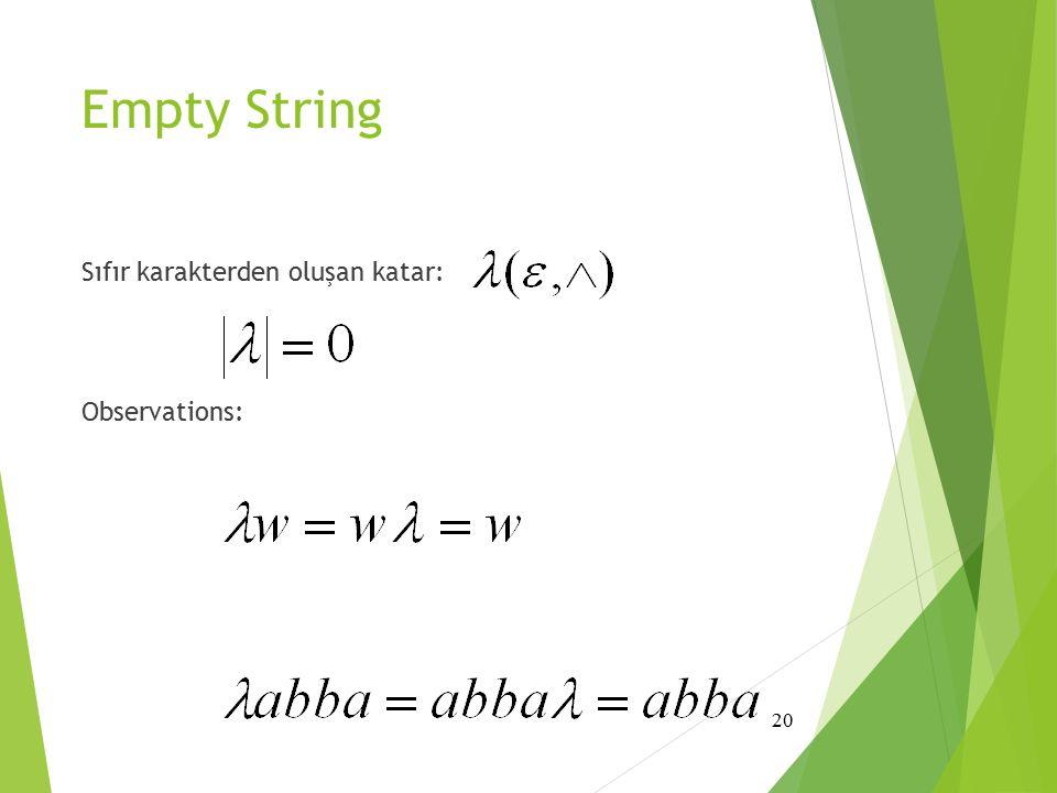Empty String Sıfır karakterden oluşan katar: Observations: