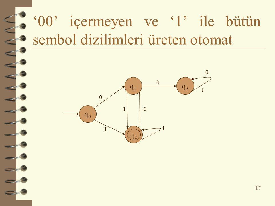 '00' içermeyen ve '1' ile bütün sembol dizilimleri üreten otomat