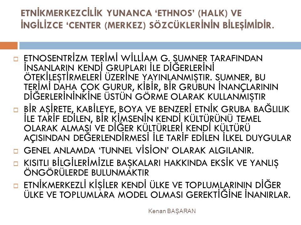 GENEL ANLAMDA 'TUNNEL VİSİON' OLARAK ALGILANIR.