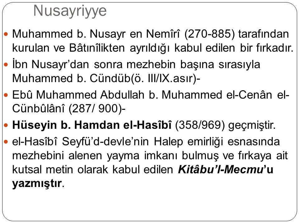 Nusayriyye Muhammed b. Nusayr en Nemîrî (270-885) tarafından kurulan ve Bâtınîlikten ayrıldığı kabul edilen bir fırkadır.