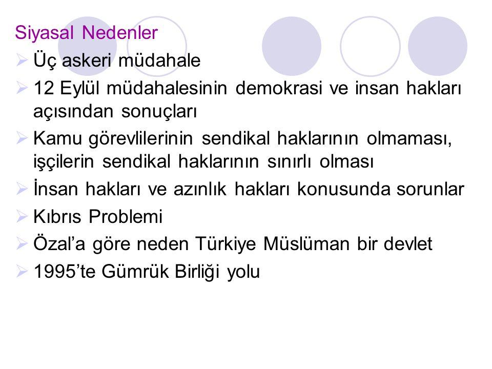 Siyasal Nedenler Üç askeri müdahale. 12 Eylül müdahalesinin demokrasi ve insan hakları açısından sonuçları.