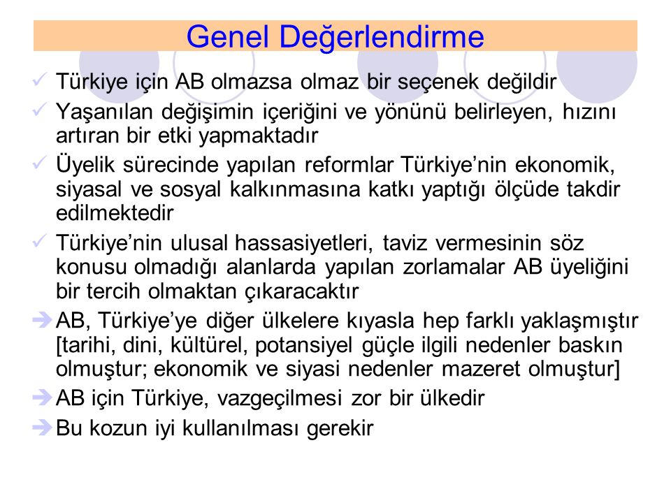 Genel Değerlendirme Türkiye için AB olmazsa olmaz bir seçenek değildir