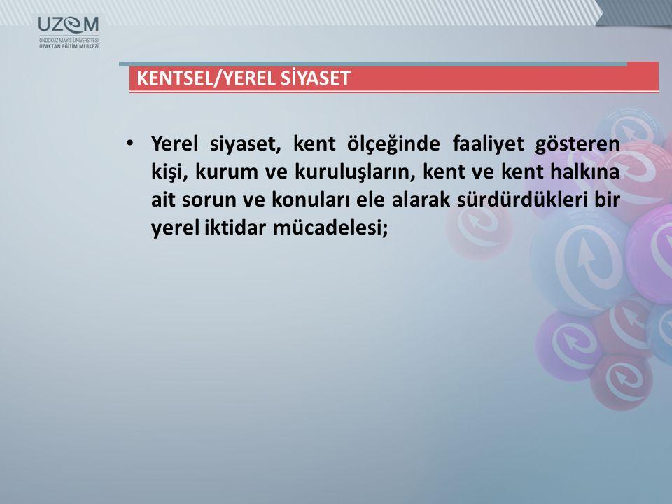 KENTSEL/YEREL SİYASET