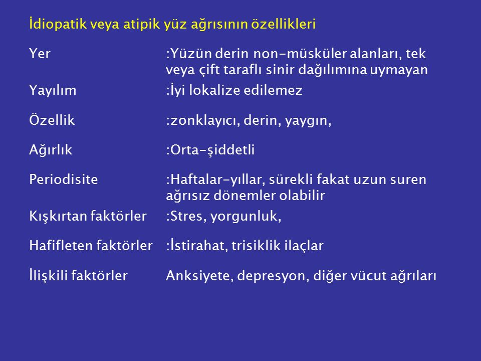İdiopatik veya atipik yüz ağrısının özellikleri