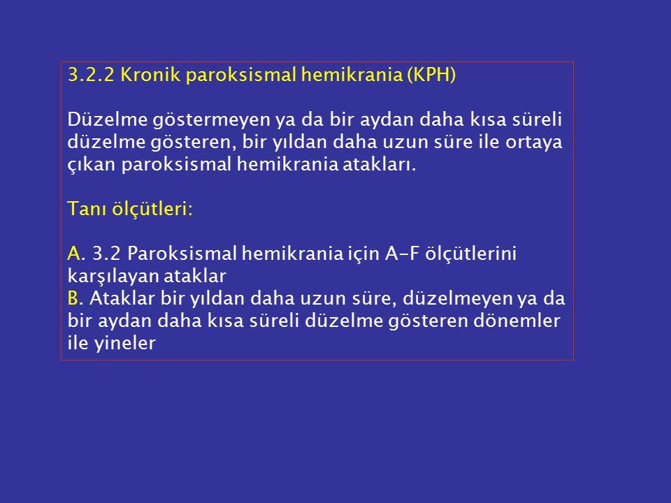 3.2.2 Kronik paroksismal hemikrania (KPH)