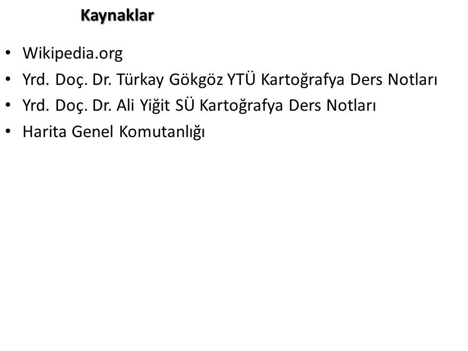 Kaynaklar Wikipedia.org. Yrd. Doç. Dr. Türkay Gökgöz YTÜ Kartoğrafya Ders Notları. Yrd. Doç. Dr. Ali Yiğit SÜ Kartoğrafya Ders Notları.