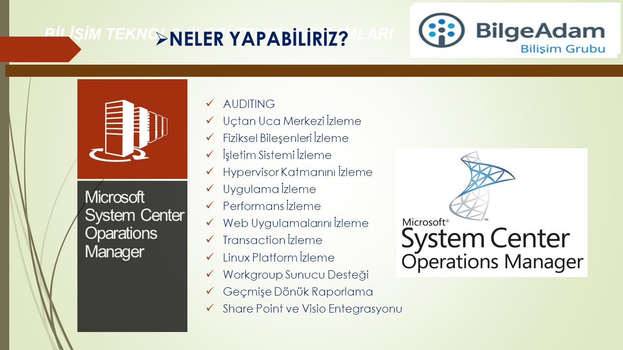 NELER YAPABİLİRİZ Microsoft System Center Oparations Manager AUDITING