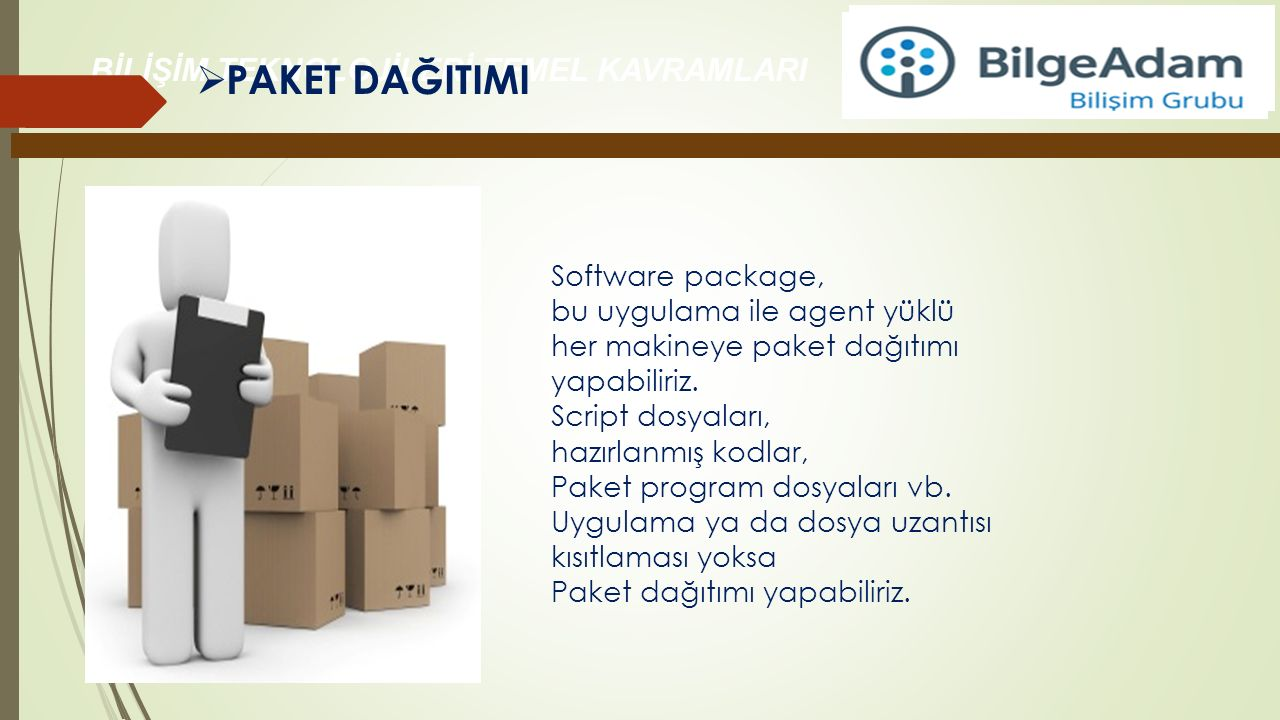 PAKET DAĞITIMI Software package, bu uygulama ile agent yüklü