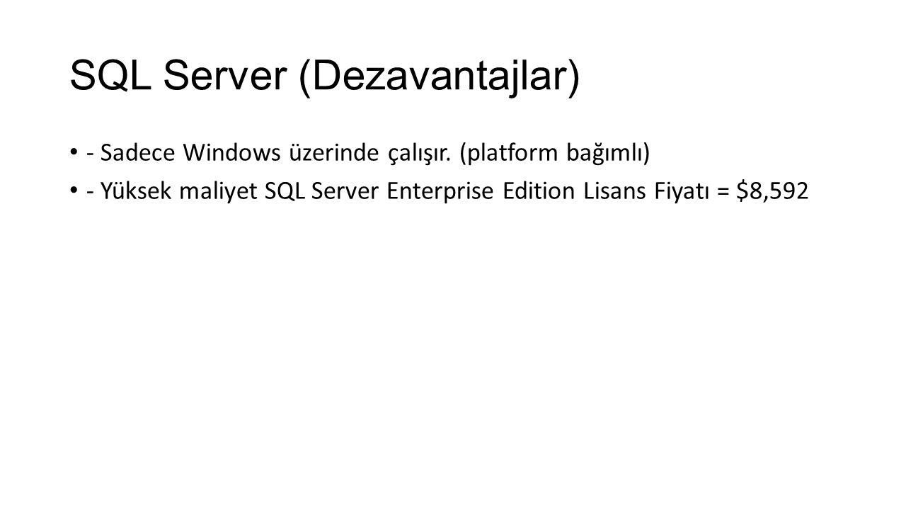 SQL Server (Dezavantajlar)